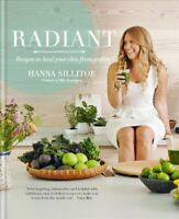 Radiant - Recipes to heal your skin from within by Hanna Sillitoe 9780857833921