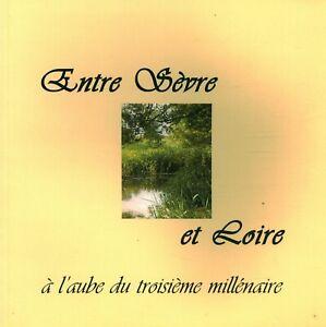 Livre entre Sèvre et Loire à l'aube du troisième millénaire 2000 book