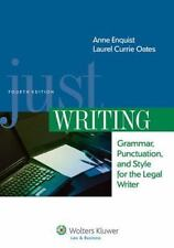 Just Writing, Grammar, Punctuation, and Style for the Legal Writer 2013 160827