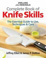 Zwilling J. A. Henckels Complete Book of Knife Skills : The Essential Guide t...