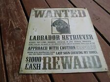 "Used Wanted Labrador Retriever  Metal Sign 16"" x 12 1/2"""