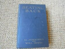 Beating Back, Al Jennings/Will Irwin, 1915 1st Ed 3rd printing, Russell