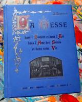 La Messe dans l'Histoire & dans l'Art dans l'Ame des Saints & dans notre Vie