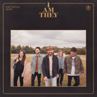 I Am They • Faithful God CD 2020 Essential Records •• NEW ••