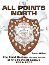 All Points North - Third Division (North) of the Football League 1921-1958 book