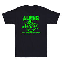 Aliens Don't Believe In You Either Funny Aliens UFO Graphic Men's Cotton T-Shirt