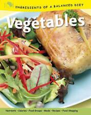 Vegetables (Ingredients of a Balanced Diet), New, Rachel Eugster Book