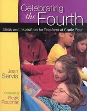Celebrating the Fourth: Ideas and Inspiration for Teachers of Grade Four, Joan S
