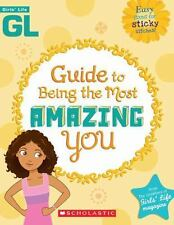 Girls' Life Guide To Being The Most Amazing You-ExLibrary