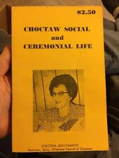 Choctaw Social And Ceremonial Life By Dorothea Damato Indian Native American