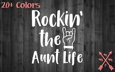 ROCKIN THE AUNT LIFE QUOTE STICKER DECAL LAPTOP YETI CAR TUMBLER CUP MACBOOK