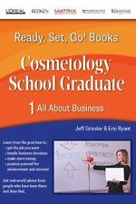 Ready, Set, Go! Cosmetology School Graduate Book 1: All about Business (Paperbac
