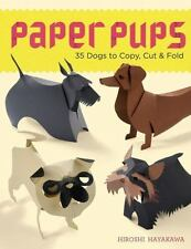 Paper Pups : 35 Dogs to Copy, Cut and Fold by Hiroshi Hayakawa (2013, Paperback)
