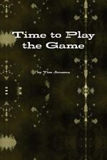 Time to Play the Game by Tim Jousma (2010, Paperback)