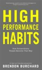 High Performance Habits: How Extraordinary People Brendon Burchard Hardback Book