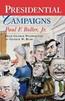 Presidential Campaigns : From George Washington to George W. Bush by Paul F.,...