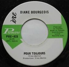 DIANE BOURGEOIS Pour Toujours NM- CANADA 1966 OBSCURE GIRL FRENCH QUEBEC POP 45