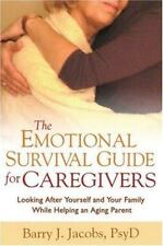 The Emotional Survival Guide for Caregivers: Looking After Yourself and Your Fam