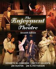 The Enjoyment of Theatre (7th Edition) by Kenneth Cameron and Patti P. Gillespie