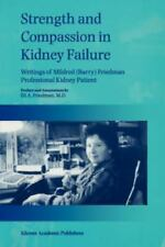 Strength and Compassion in Kidney Failure - Writings of Mildred (Barry) Friedman