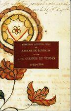 GUERRES DE VENDEE. MEMOIRES AUTOGRAPHES DE MME DE SAPINAUD. ED L'ALBARON 1990