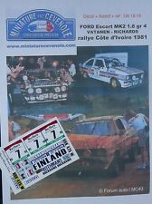 NEW DECAL  ADDITIF1/ 18 - FORD ESCORT - VATANEN - ROTH MANS RALLYE BANDAMA 1981