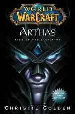 World of Warcraft: Arthas - Rise of the Lich King by Golden, Christie