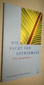 Die NACHT von GETHSEMANE 2001 STUNDENBUCH Hrsg. Manfred BAUMOTTE