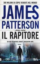 IL RAPITORE, JAMES PATTERSON e MICHAEL LEDWIDGE, ROMANZO TEA LIBRI 9788850235308