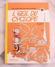 LES PETITS HOMMES 5 Seron & Hao - L'œil du cyclope - EO FLAMBANT NEUF !!