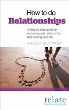 Relate, Mutanda, Anjula, How to do Relationships: A step-by-step guide to nurtur