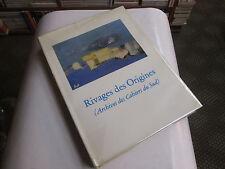 RIVAGES DES ORIGINES. (les  Cahiers du Sud)...CENDO Nicolas (Conservateur).