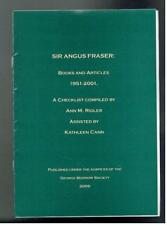 Ridler; Sir Angus Fraser Books and Articles 1951-2001. 2006 VG