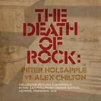 Peter Holsapple vs Alex Chilt - The Death Of Rock [CD]