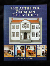 The Authentic Georgian Dolls' House by Brian Long - Ultimate Sourcebook