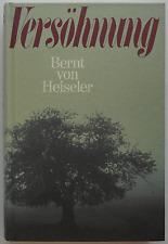 Bernt von Heiseler – Versöhnung 1985 (gebunden)