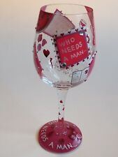 """Lolita Holiday WINE Collectible GLASS """"Who Needs A Man""""  ~ Great GIFT IDEA +"""