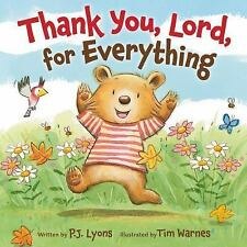 Thank You, Lord, for Everything by P. J. Lyons (2015, Board Book)