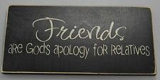 funny wood sign home decor gift - Friends Are God's Apology For Relatives