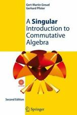 A Singular Introduction To Commutative Algebra [With Cdrom]