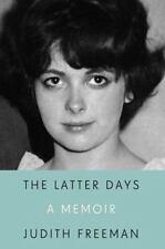Latter Days : A Memoir: By Freeman, Judith