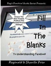 NEW Fill In The Blanks To Understanding Facebook by Reginald T Prior
