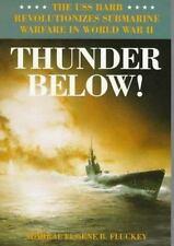 Thunder Below! : The USS 'Barb' Revolutionizes Submarine Warfare in World War...