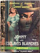 WESTERN n°9 ¤ JOHNY SOPPER ¤ JOHNY ET LES ESCLAVES BLANCHES ¤ 1953 fleuve noir