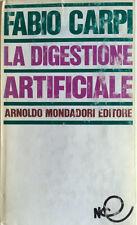 FABIO CARPI LA DIGESTIONE ARTIFICIALE ARNOLDO ARNOLDO MONDADORI 1967