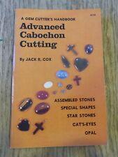 ADVANCED CABOCHON CUTTING by Jack R Cox