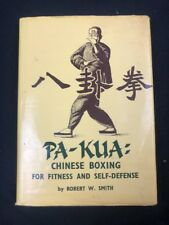 Pa-Kua Chinese Boxing For Fitness & Self-Defense - by Robert W Smith - Hardcover