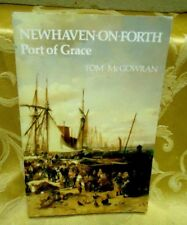 Newhaven-On-Forth: Port of Grace Tom McGowran Signed by Author