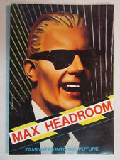 MAX HEADROOM 20 MINUTES INTO THE FUTURE 1985 BOOK STEVE ROBERTS - MILD WARPING