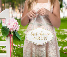 Last Chance To Run Sign Wedding Carrying Holding For Flower Girl Ring Bearer